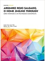 Argimiro Rojo Salgado, o home smiling through. Libro homenaxe a un politólogo cosmopolita